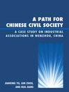 A Path for Chinese Civil Society (eBook): A Case Study on Industrial Associations in Wenzhou, China